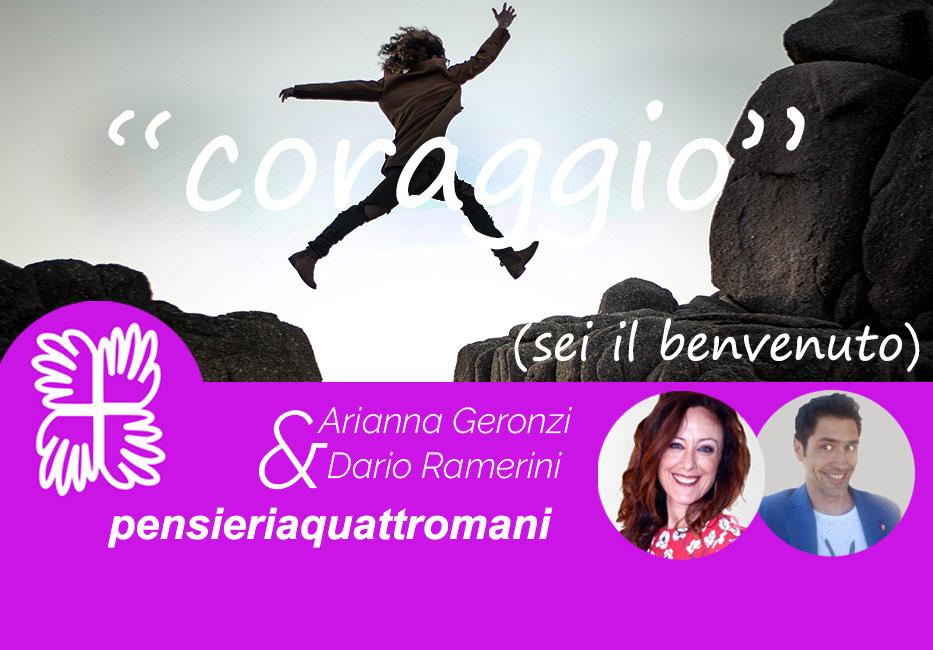 Coraggio sei il benvenuto di Arianna Geronzi e Dario Ramerini